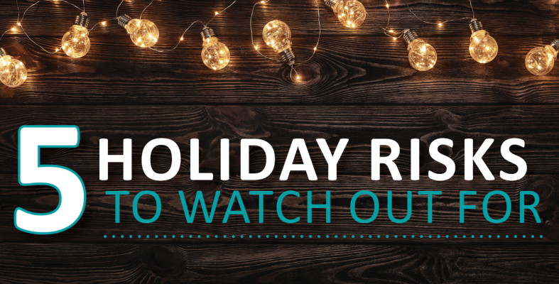 5 Holiday Risks to watch out for